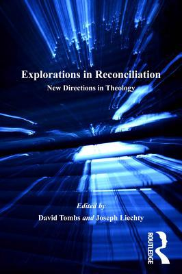 Explorations in Reconciliation New Directions in Theology