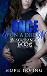 Once Upon A Dream (The Black Angel Book Series, #3)