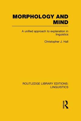 morphology-and-mind-a-unified-approach-to-explanation-in-linguistics