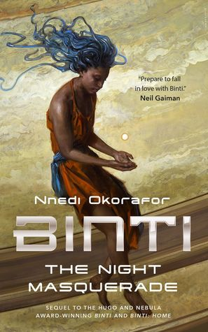 The Night Masquerade (Binti, #3)