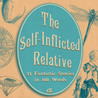 The Self-Inflicted Relative: 33 Fantastic Stories in 100 Words