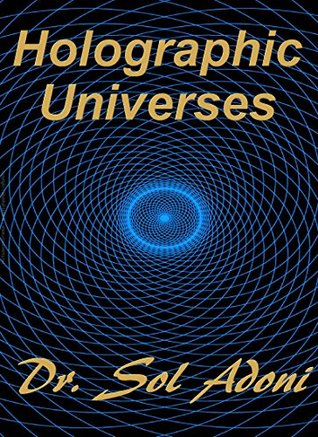 Holographic Universes Is our reality a Holographic Universe? Mandela Effects - Time Travel - Multiverse Theory