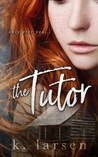The Tutor by K. Larsen