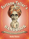 Fortune Teller's Handbook: 20 Fun and Easy Techniques for Predicting the Future