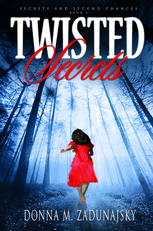 Twisted Secrets by Donna M. Zadunajsky