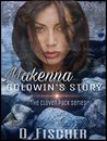 Makenna Goldwin's Story by D.  Fischer