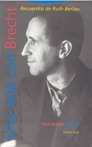 Una vida con Brecht: recuerdos de Ruth Berlau