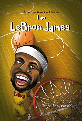 I Am Lebron James (Who Am I Series)