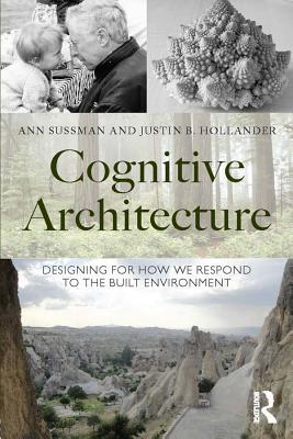 Cognitive Architecture: Designing for How We Respond to the Built Environment