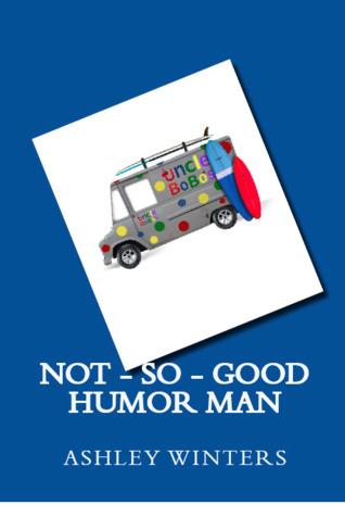Not-So-Good Humor Man