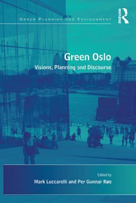 Green Oslo: Visions, Planning and Discourse
