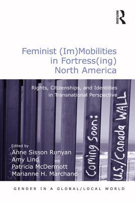 Feminist Im Mobilities in Fortress ing North America Rights Citizenships and Identities in Transnational Perspective