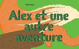 """Livre pour bébé: """"Alex et une autre aventure"""" : Explore le monde, Premier livre, Français livres pour enfants, French Bedtime Book"""