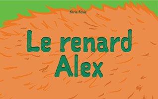 """Livre pour bébé: """"Le renard Alex"""" : Explore le monde, Premier livre, Français livres pour enfants, French Bedtime Book"""