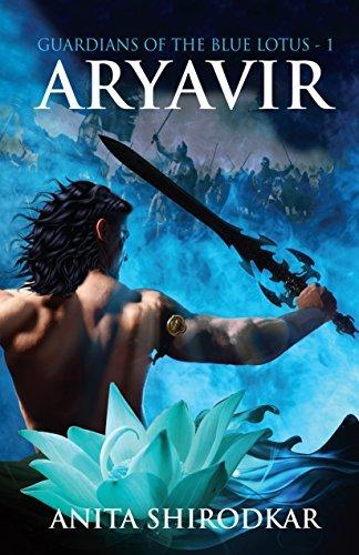 ARYAVIR (GUARDIANS OF THE BLUE LOTUS Book 1)