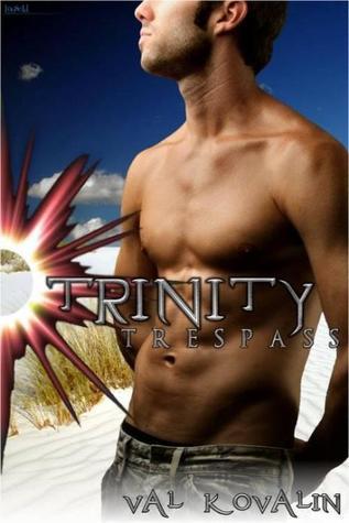 Trinity Trespass by Val Kovalin