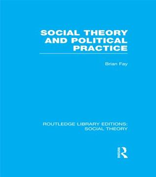 Social Theory and Political Practice
