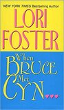 When Bruce Met Cyn... by Lori Foster