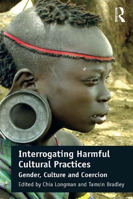 Interrogating Harmful Cultural Practices: Gender, Culture and Coercion
