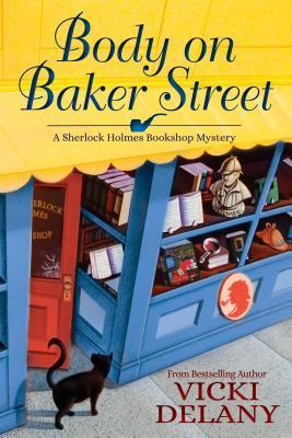 Body on Baker Street (A Sherlock Holmes Bookshop Mystery, #2)