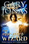 The Half-Assed Wizard (The Half-Assed Wizard #1)