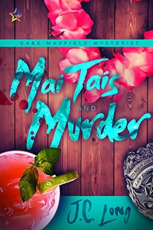 Recent Release Review: Mai Tais and Murder (Gabe Maxfield Mysteries #1) by J.C. Long