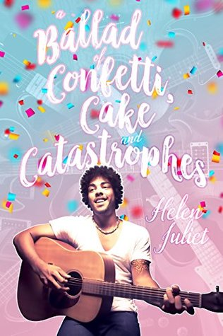 Book Review: A Ballad of Confetti, Cake and Catastrophes by Helen Juliet