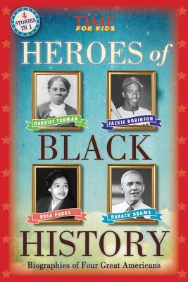 Heroes of Black History (A TIME for Kids Book): Biographies of Four Great Americans