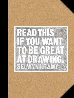 Read This if You Want to Be Great at Drawing: {The Drawing Book for Aspiring Artists of All Ages and Abilities}
