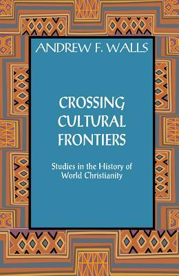 crossing-cultural-frontiers-studies-in-the-history-of-world-christianity