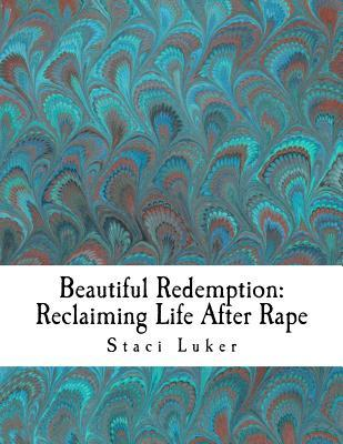 Beautiful Redemption: Reclaiming Life After Rape