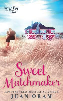 Sweet Matchmaker by Jean Oram