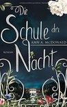 Die Schule der Nacht by A.A. McDonald