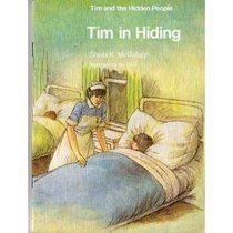 Tim in Hiding (Tim and the Hidden People Book B7)