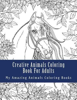 Creative Animals Coloring Book for Adults: Relax and Relieve Stress with This Magical Adult Animal Coloring Book