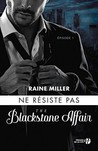 The Blackstone Affair #1 - Ne résiste pas by Raine Miller