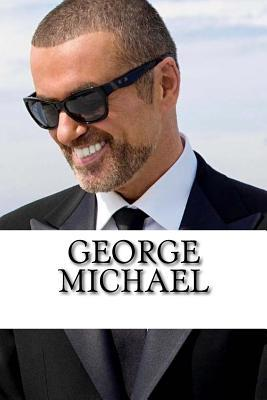 George Michael: A Biography