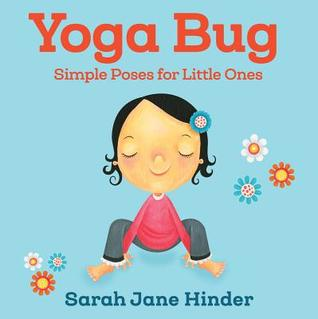 Yoga Bug Simple Poses For Little Ones By Sarah Jane Hinder