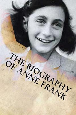 The Biography of Anne Frank