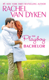 The Playboy Bachelor by Rachel Van Dyken