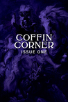 Coffin Corner Issue One