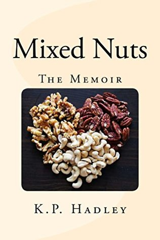 Mixed Nuts: The Memoir