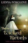 These Wicked Revels (Fairy Tale Heat, #2)