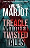 Treacle and Other Twisted Tales