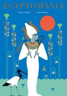 Egyptomania by Carole Saturno