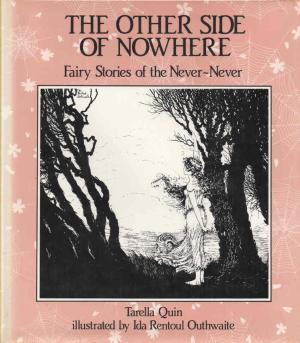 The Other Side Of Nowhere: Fairy Stories Of The Never Never