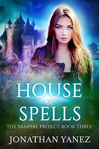 House of Spells (The Vampire Project #3)
