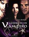 Lacrima di un Vampiro by Lilian McRieve