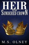 Heir to the Sundered Crown (The Sundered Crown Saga #1)