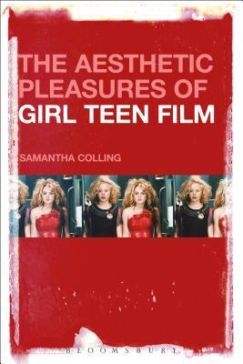 The Aesthetic Pleasures of Girl Teen Film